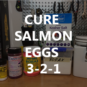 How to Cure Salmon Eggs with Borax, Sugar & Salt (3-2-1 Recipes)