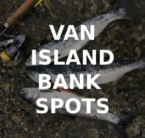 Vancouver Island Bank Fishing Locations and Species Run Times
